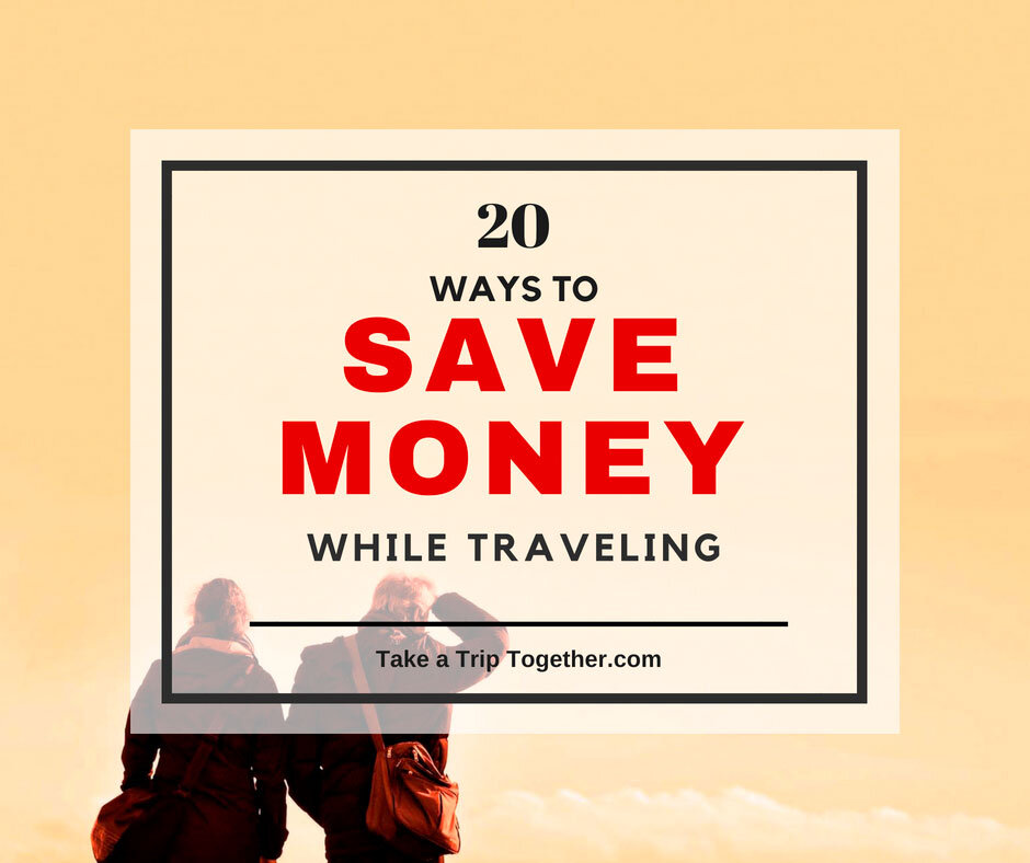 20 Ways to Save Money While Traveling